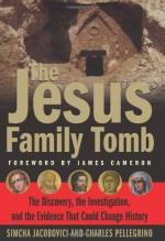 The Jesus Family Tomb - Simcha Jacobovici, Charles R. Pellegrino, James Cameron