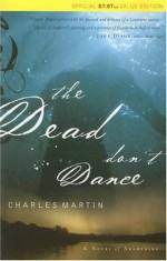 The Dead Don't Dance (Awakening Series #1) - Charles Martin