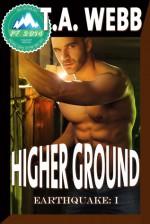 Higher Ground (Earthquake #1) - T.A. Webb
