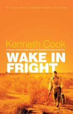 Wake in Fright: The Classic Australian Thriller - Kenneth Cook, Peter Temple, David Stratton