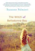 The Witch of Belladonna Bay - Hillary Huber, Johanna Parker, Cris Dukehart, Suzanne Palmieri