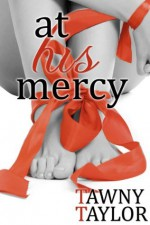 At His Mercy - Tawny Taylor