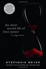 The Short Second Life of Bree Tanner - Stephenie Meyer