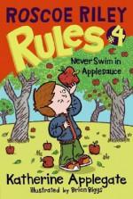 Never Swim in Applesauce - Katherine Applegate, Brian Biggs