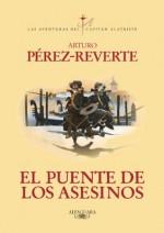 El puente de los Asesinos (Spanish Edition) - Arturo Pérez-Reverte