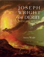 Joseph Wright of Derby: Bath and Beyond - Amina Wright
