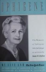Iphigene: My Life and the New York Times - Susan W. Dryfoos, Harrison E. Salisbury, Barbara W. Tuchman