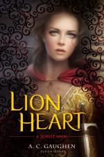 Lion Heart: A Scarlet Novel - A.C. Gaughen