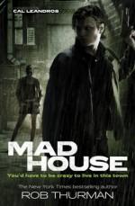 Madhouse: Cal Leandros Book 3 (A Cal Leandros Novel) - Rob Thurman