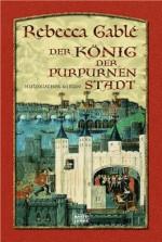 Der König der purpurnen Stadt: Historischer Roman (German Edition) - Rebecca Gablé