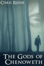 The Gods of Chenoweth - Chris Reher
