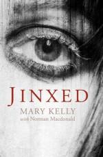 Jinxed - Mary Kelly