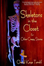 Skeletons in the Closet & Other Creepy Stories - Cheryl Kaye Tardif