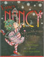 Fancy Nancy: Splendiferous Christmas - Jane O'Connor, Robin Preiss Glasser
