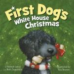 First Dog's White House Christmas - J. Patrick Lewis, Beth Zappitello, Tim Bowers