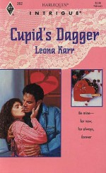 Cupid's Dagger (Harlequin Intrigue, No 22262) - Leona Karr