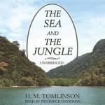 The Sea and the Jungle - H M Tomlinson, Frederick Davidson