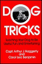 Dog Tricks - Arthur J. Haggerty, Carol Lea Benjamin