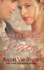 Compromising Kessen - Rachel Van Dyken