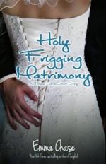 Holy Frigging Matrimony: A Tangled Series Short Story - Emma Chase