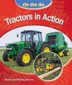 Tractors in Action (On the Go) - David Glover, Penny Glover