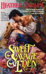Sweet Savage Eden - Heather Graham