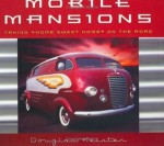 Mobile Mansions (Intl) : Taking Home Sweet Home on the Road - Douglas Keister