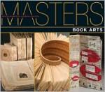 Masters: Book Arts: Major Works by Leading Artists - Julie Hale, Beth Sweet, Lark Books
