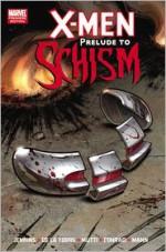 X-Men: Prelude to Schism - Paul Jenkins, Roberto de la Torre, Will Conrad, Clay Mann, Andrea Mutti
