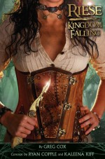 Riese: Kingdom Falling - Greg Cox, Ryan Copple