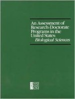 An Assessment of Research-Doctorate Programs in the United States: Biological Sciences - American Council Of Learned Societies, American Council on Education, National Research Council, Social Science Research Council, Lyle V. Jones, Gardner Lindzey, Porter E. Coggeshall