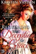 Redeeming the Deception of Grace - Kristin Vayden