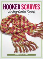 Hooked Scarves: 20 Easy Crochet Projects - Margaret Hubert