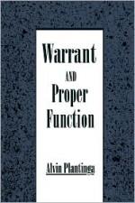 Warrant and Proper Function - Alvin Plantinga