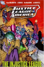 Justice League of America, Vol. 3: The Injustice League - Dwayne McDuffie, Ed Benes, Mike McKone, Joe Benitez