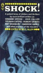 Shock! - Graham Greene, Truman Capote, John Collier, Robert Graves, Dorothy L. Sayers, Ambrose Bierce, Charles Beaumont, Arthur Kaplan, M.C. Allen, George A. Zorn, Ray Bradbury