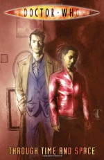 Doctor Who: Through Time and Space (Doctor Who (IDW)) - Denton J. Tipton, Justin Eisinger, Mariah Huehner, Leah Moore, John Reppion, Ben Templesmith, Tony Lee, Paul Grist, John Ostrander, Kelly Yates, Richard Starkings, Gary Russell, Rich Johston, Eric J., Charlie Kirchoff, Tom Mandrake, Adrian Salmon