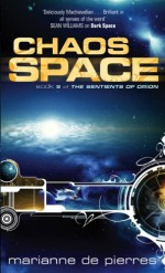 Chaos Space: The Sentients of Orion Book Two - Marianne de Pierres