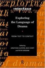 Exploring the Language of Drama: From Text to Context (Interface) - Jonathan Culpeper, Mick Short, Peter Verdonk