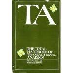 TA The Total Handbook of Tranactional Analysis - Stan Woolums, Michael Brown