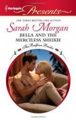 Bella and the Merciless Sheikh - Sarah Morgan