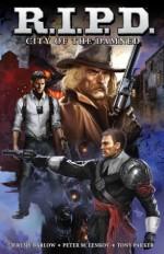R.I.P.D.: City of the Damned - Jeremy Barlow, Peter Lenkov, Patrick Thorpe, Tony Parker