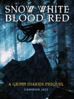 Snow White Blood Red - Cameron Jace