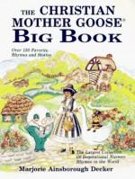 The Christian Mother Goose Big Book - Marjorie Ainsborough Decker