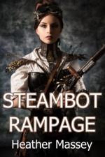 Steambot Rampage - Heather Massey