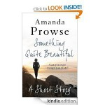Something Quite Beautiful: No Greater Love - Amanda Prowse