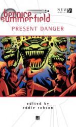 Present Danger - Eddie Robson, Jason Arnopp, L.M. Myles, Oli Smith, John Dorney, Niall Boyce, Jim Smith, Richard Dinnick, Jonathan Blum, Kate Orman, Lance Parkin, Mark Clapham, Simon Guerrier