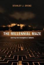 The Millennial Maze - Stanley J. Grenz
