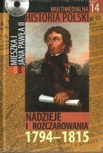 Multimedialna historia Polski - TOM 14 - Nadzieje i rozczarowania 1794-1815 - Tadeusz Cegielski, Beata Janowska, Joanna Wasilewska-Dobkowska
