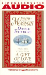 Double Exposure: From A Gift Of Love - Judith McNaught